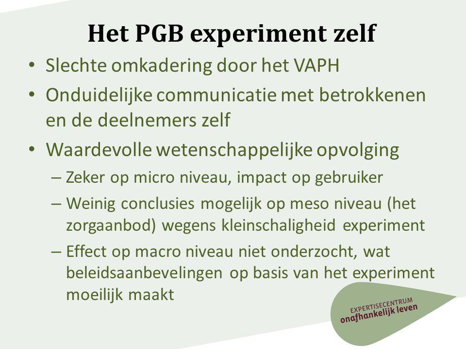 Het PGB experiment zelf • Slechte omkadering door het VAPH • Onduidelijke communicatie met betrokkenen en de deelnemers zelf • Waardevolle wetenschapp