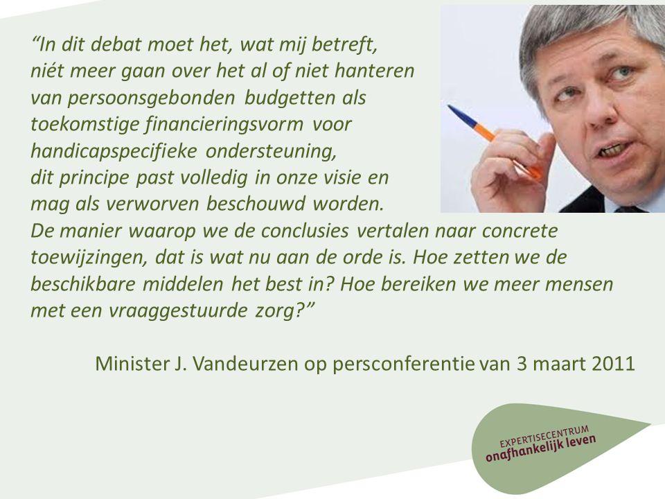 Het maatschappelijke debat fase 2 • Omzendbrief Meerjarenplan, Projectplan en uitnodiging tot maatschappelijk debat door veranderingsmanager (09/2011) • Van PGB naar PVB (persoonsvolgend budget).