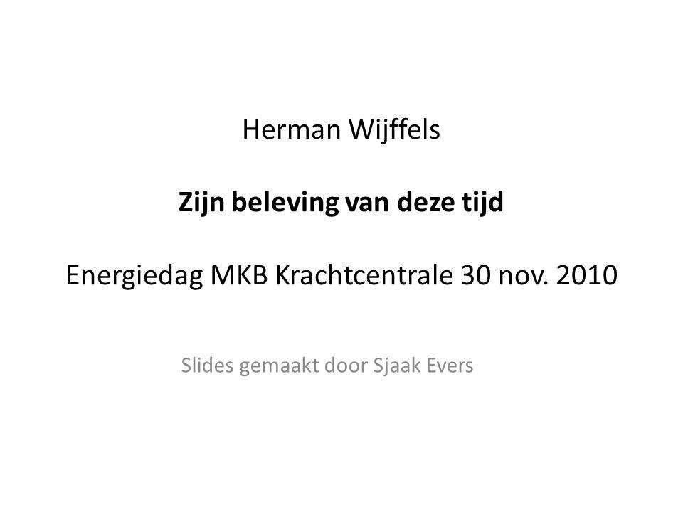 Herman Wijffels Zijn beleving van deze tijd Energiedag MKB Krachtcentrale 30 nov.