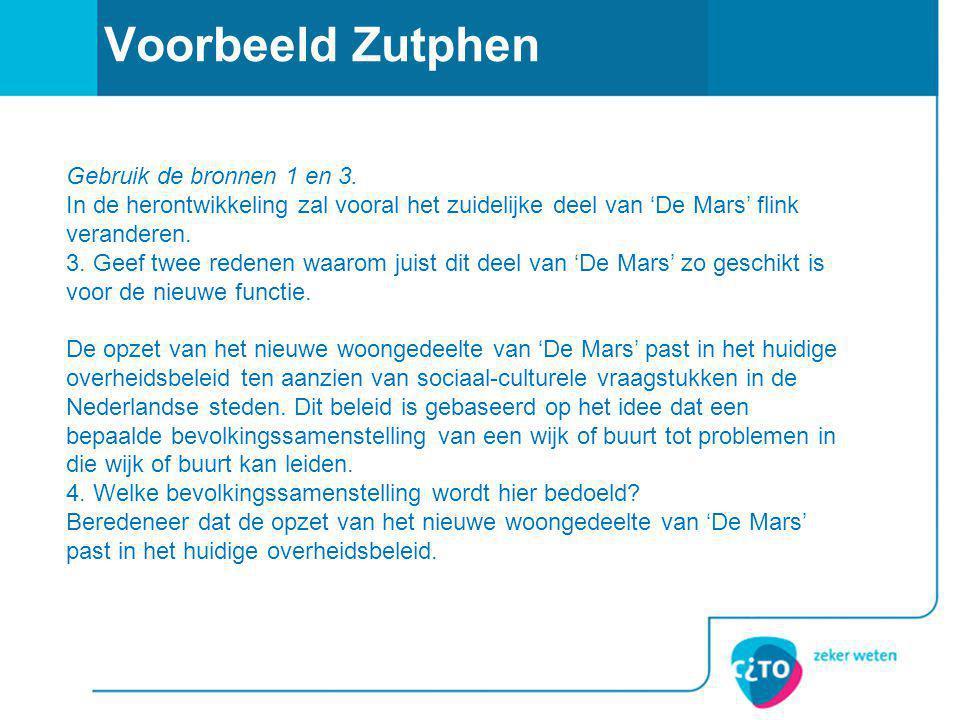 Voorbeeld Zutphen Gebruik de bronnen 1 en 3.