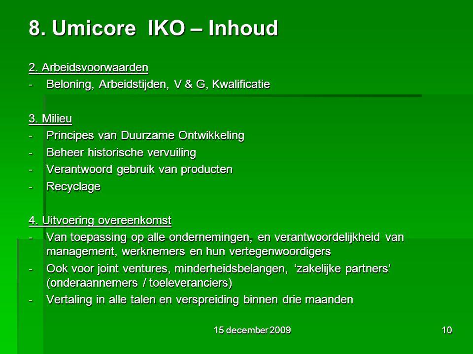 8. Umicore IKO – Inhoud 2. Arbeidsvoorwaarden - Beloning, Arbeidstijden, V & G, Kwalificatie 3.