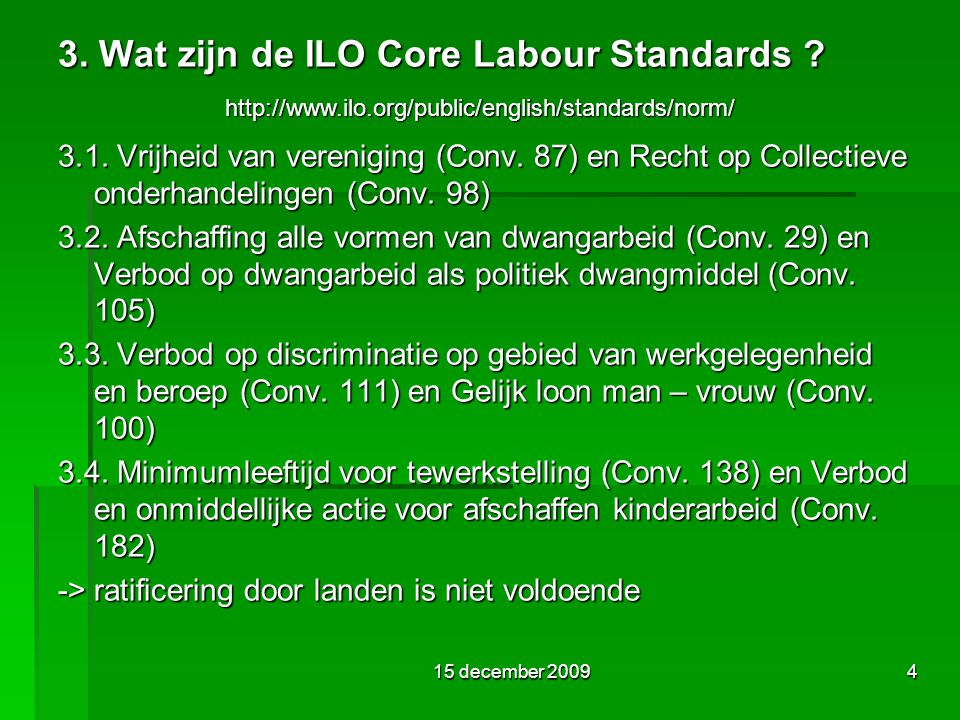 15 december 20094 3. Wat zijn de ILO Core Labour Standards .