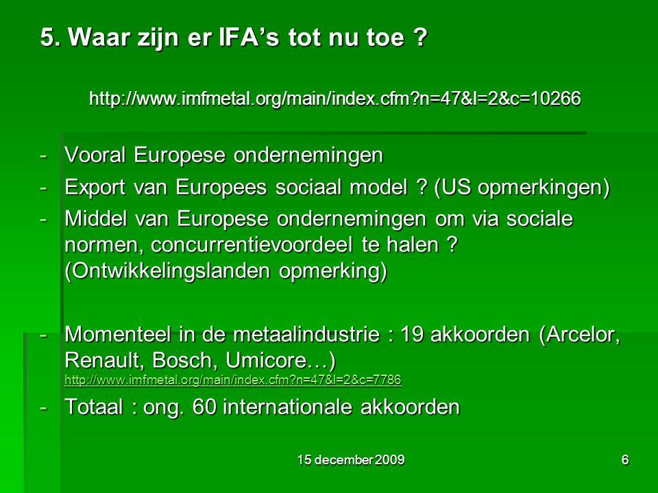 15 december 20096 5. Waar zijn er IFA's tot nu toe .