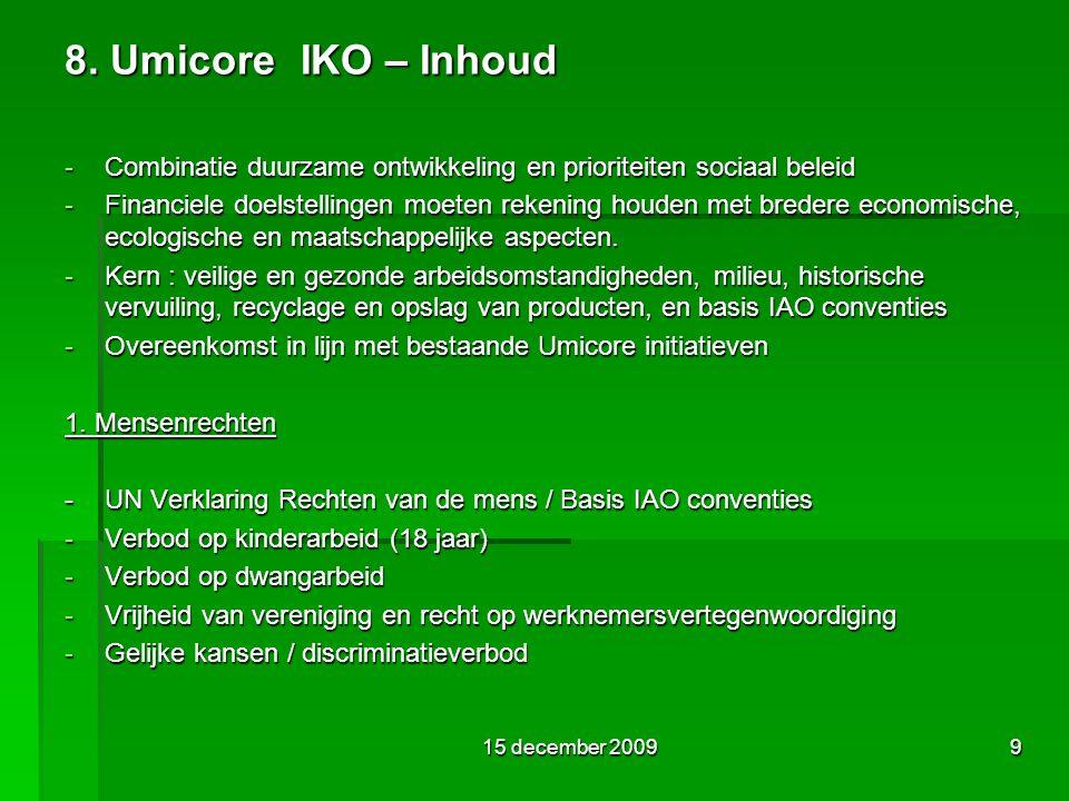 8.Umicore IKO – Inhoud 2. Arbeidsvoorwaarden - Beloning, Arbeidstijden, V & G, Kwalificatie 3.