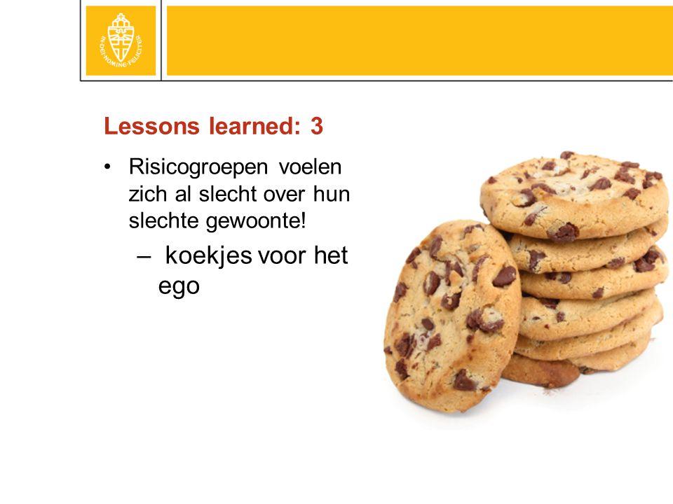 Lessons learned: 3 •Risicogroepen voelen zich al slecht over hun slechte gewoonte! – koekjes voor het ego José