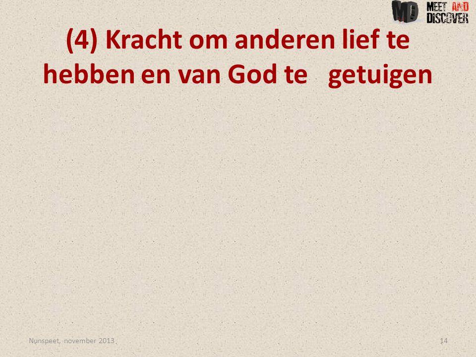 (4) Kracht om anderen lief te hebben en van God te getuigen Nunspeet, november 201314
