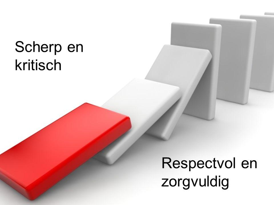 6 DNB Scherp en kritisch Respectvol en zorgvuldig