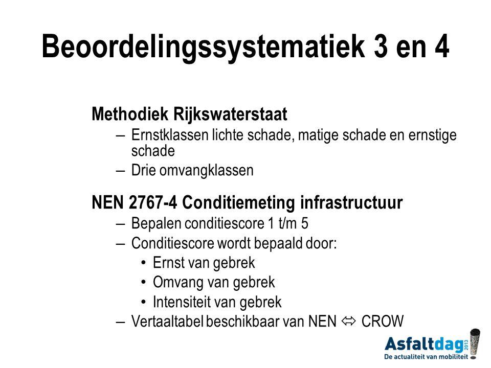 Beoordelingssystematiek 3 en 4 Methodiek Rijkswaterstaat – Ernstklassen lichte schade, matige schade en ernstige schade – Drie omvangklassen NEN 2767-