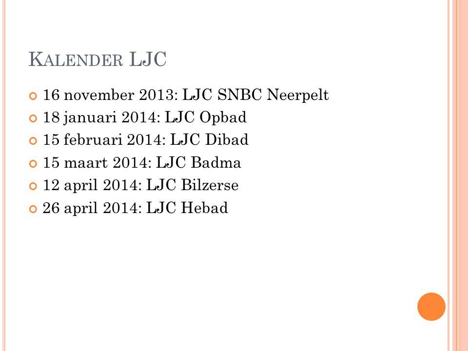 K ALENDER LJC 16 november 2013: LJC SNBC Neerpelt 18 januari 2014: LJC Opbad 15 februari 2014: LJC Dibad 15 maart 2014: LJC Badma 12 april 2014: LJC B