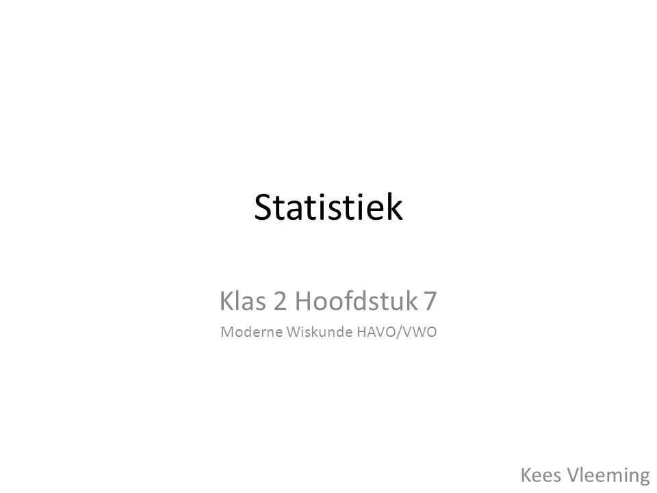 Statistiek Klas 2 Hoofdstuk 7 Moderne Wiskunde HAVO/VWO Kees Vleeming