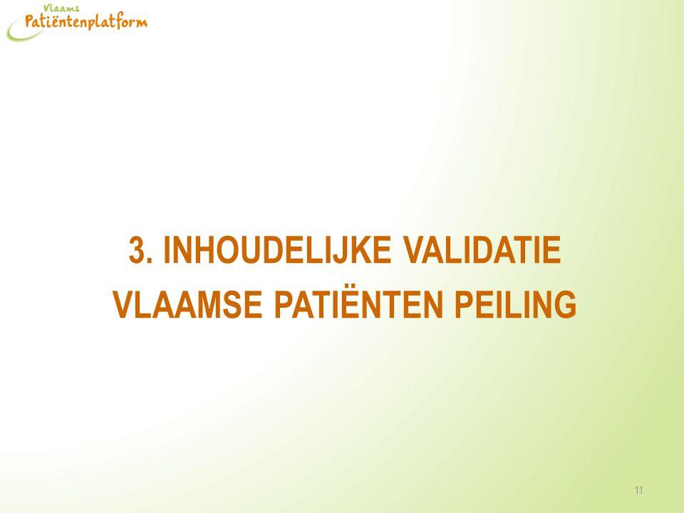3. INHOUDELIJKE VALIDATIE VLAAMSE PATIËNTEN PEILING 11