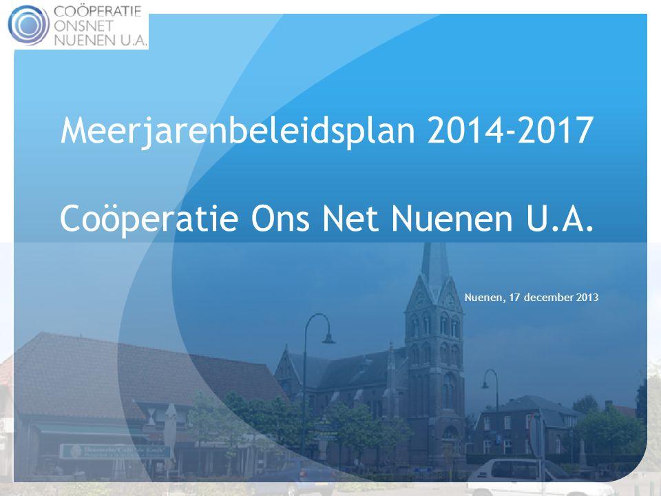 Meerjarenbeleidsplan 2014-2017 Coöperatie Ons Net Nuenen U.A. Nuenen, 17 december 2013