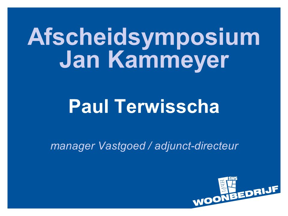 Afscheidsymposium Jan Kammeyer Paul Terwisscha manager Vastgoed / adjunct-directeur