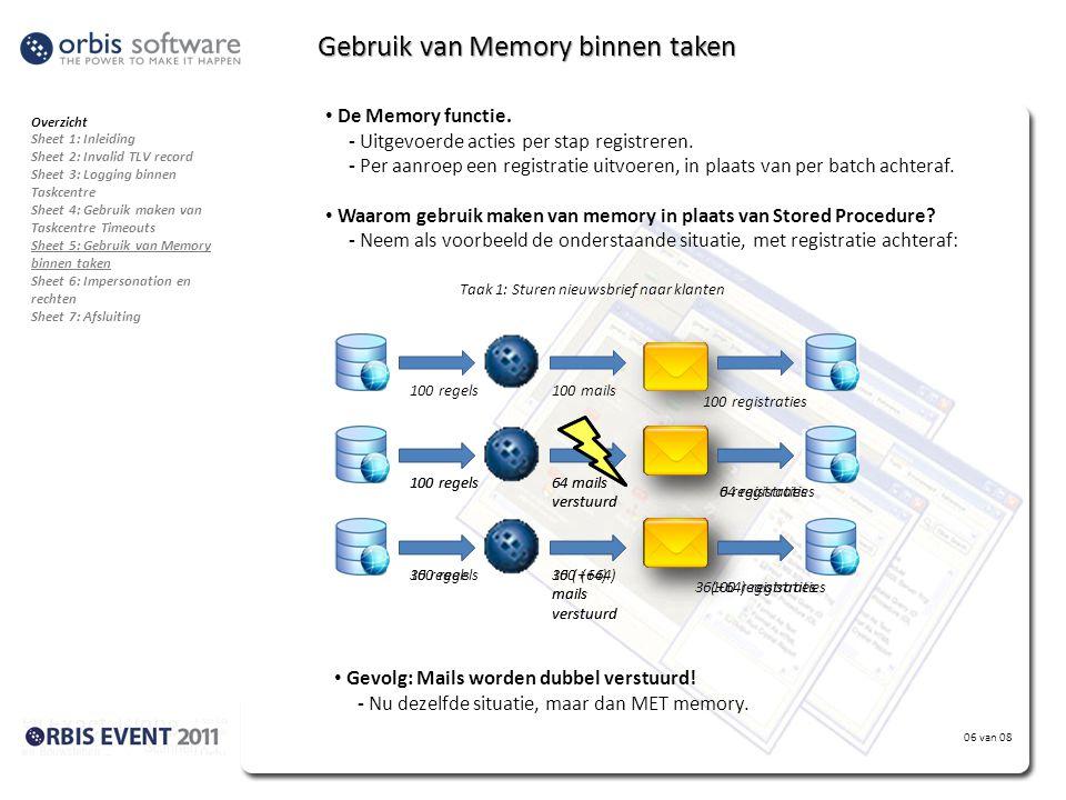 06 van 08 Gebruik van Memory binnen taken • De Memory functie. - Uitgevoerde acties per stap registreren. - Per aanroep een registratie uitvoeren, in