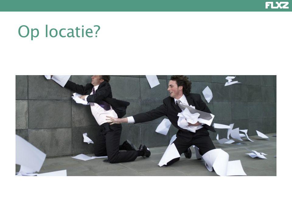Op locatie?