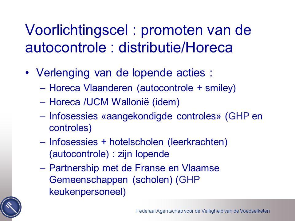 Federaal Agentschap voor de Veiligheid van de Voedselketen Voorlichtingscel : promoten van de autocontrole : distributie/Horeca •Verlenging van de lop