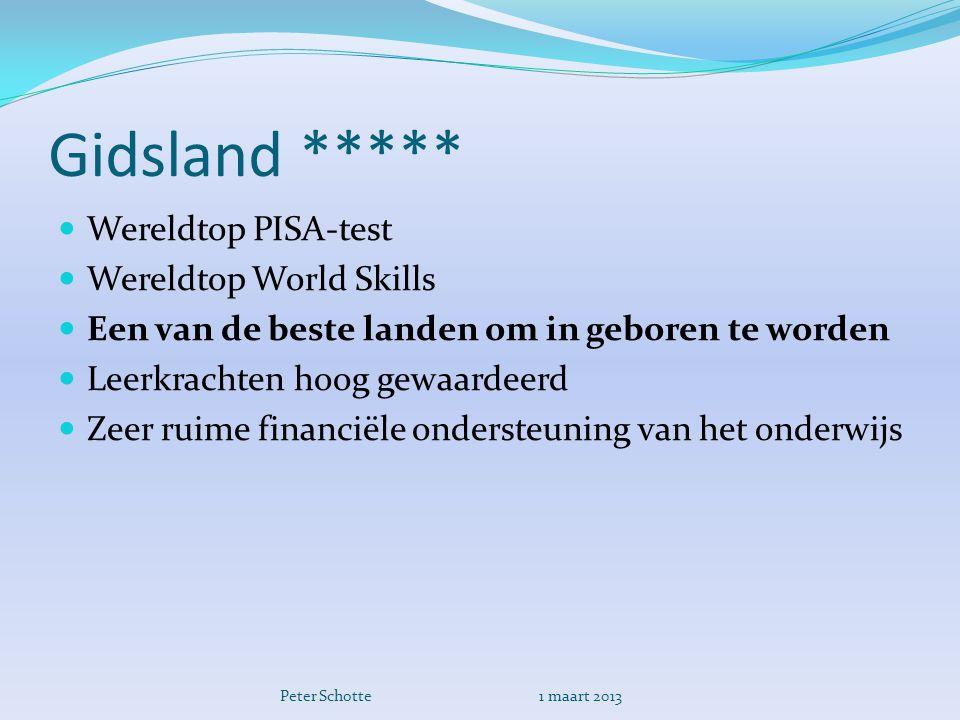 Gidsland *****  Wereldtop PISA-test  Wereldtop World Skills  Een van de beste landen om in geboren te worden  Leerkrachten hoog gewaardeerd  Zeer ruime financiële ondersteuning van het onderwijs Peter Schotte 1 maart 2013