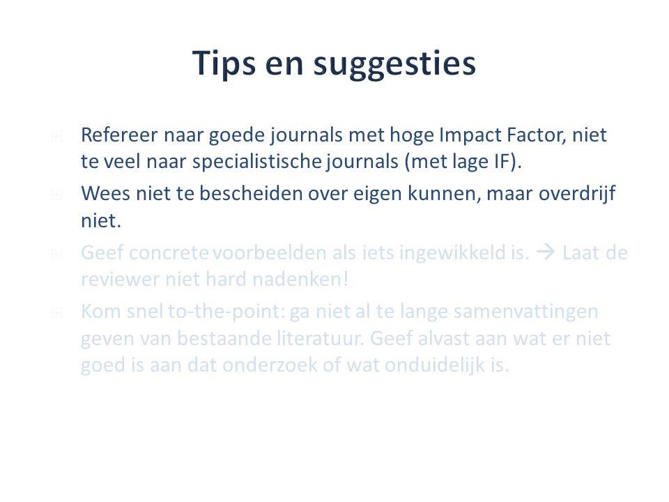  Refereer naar goede journals met hoge Impact Factor, niet te veel naar specialistische journals (met lage IF).