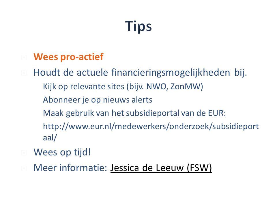  Wees pro-actief  Houdt de actuele financieringsmogelijkheden bij.