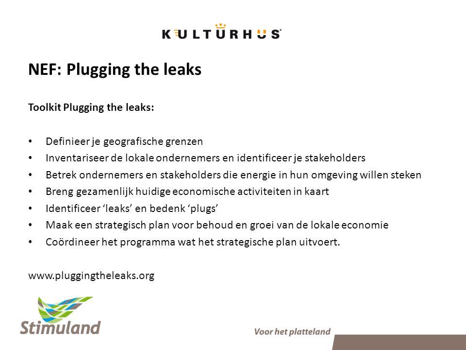 NEF: Plugging the leaks Toolkit Plugging the leaks: • Definieer je geografische grenzen • Inventariseer de lokale ondernemers en identificeer je stake