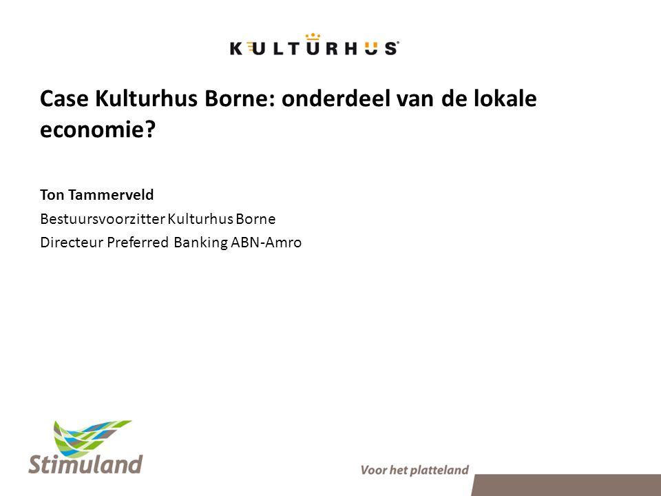 Case Kulturhus Borne: onderdeel van de lokale economie.