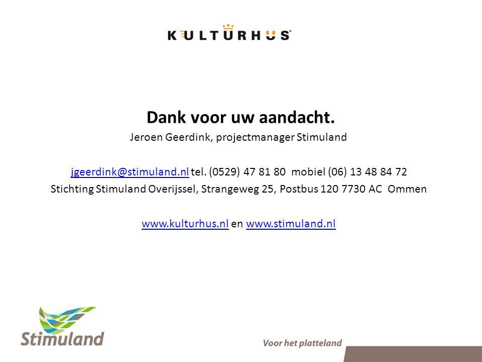 Dank voor uw aandacht. Jeroen Geerdink, projectmanager Stimuland jgeerdink@stimuland.nljgeerdink@stimuland.nl tel. (0529) 47 81 80 mobiel (06) 13 48 8