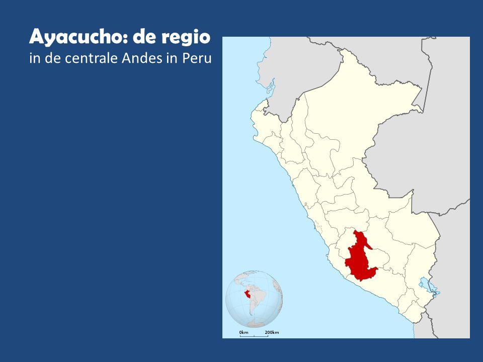 Ayacucho: de regio in de centrale Andes in Peru