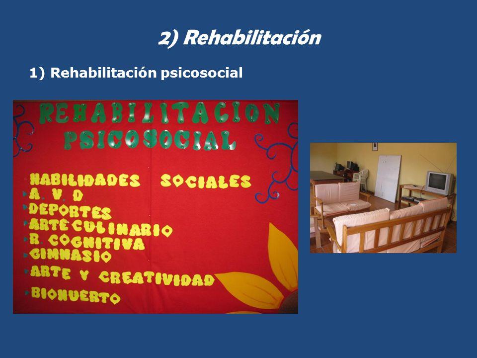 2) Rehabilitación 1) Rehabilitación psicosocial