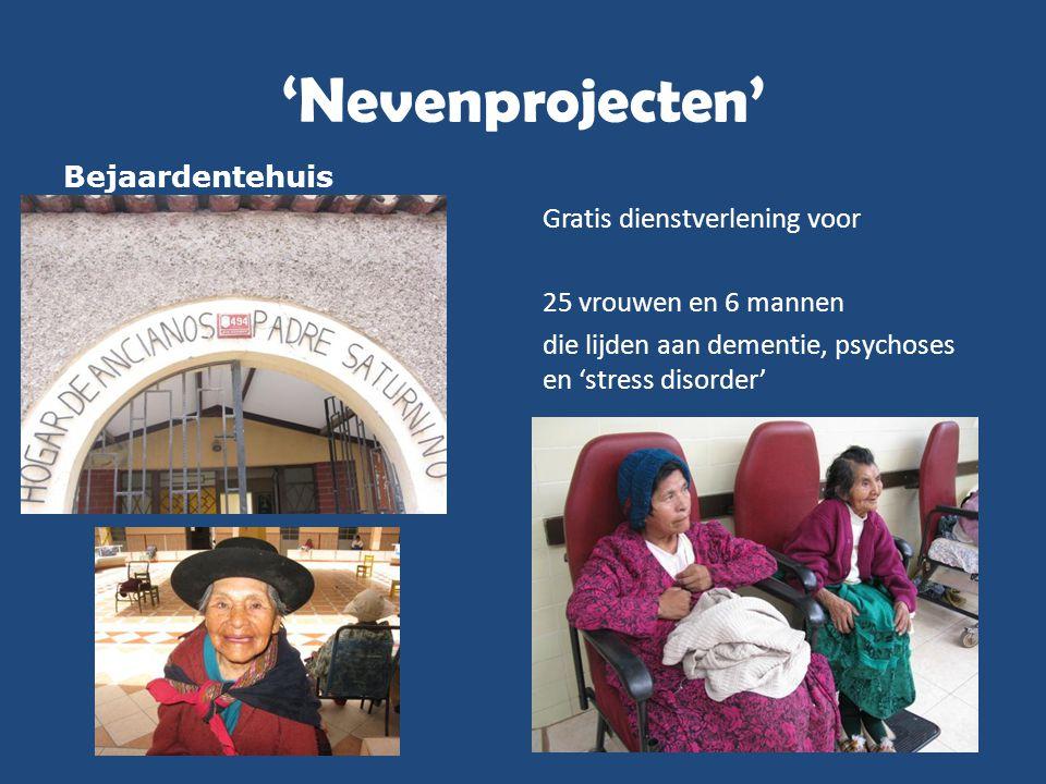 'Nevenprojecten' Bejaardentehuis Gratis dienstverlening voor 25 vrouwen en 6 mannen die lijden aan dementie, psychoses en 'stress disorder'