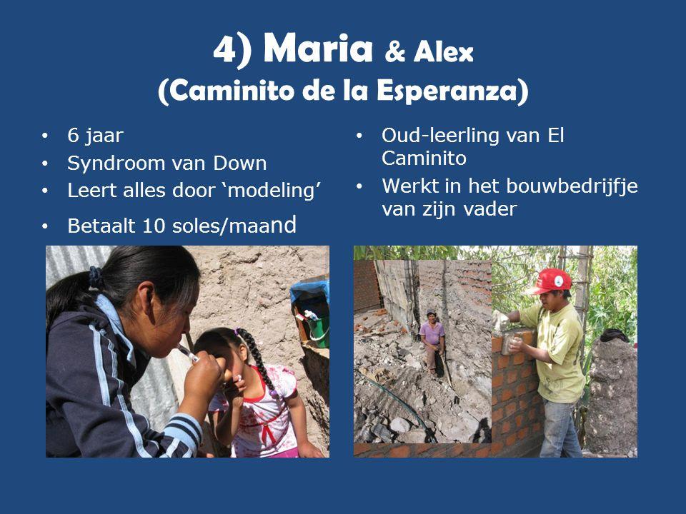 4) Maria & Alex (Caminito de la Esperanza) • 6 jaar • Syndroom van Down • Leert alles door 'modeling' • Betaalt 10 soles/maa nd • Oud-leerling van El