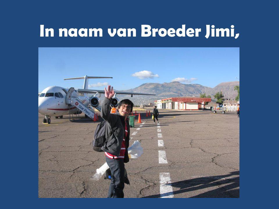 In naam van Broeder Jimi,
