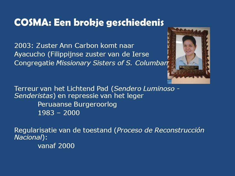 COSMA: Een brokje geschiedenis 2003: Zuster Ann Carbon komt naar Ayacucho (Filippijnse zuster van de Ierse Congregatie Missionary Sisters of S. Columb