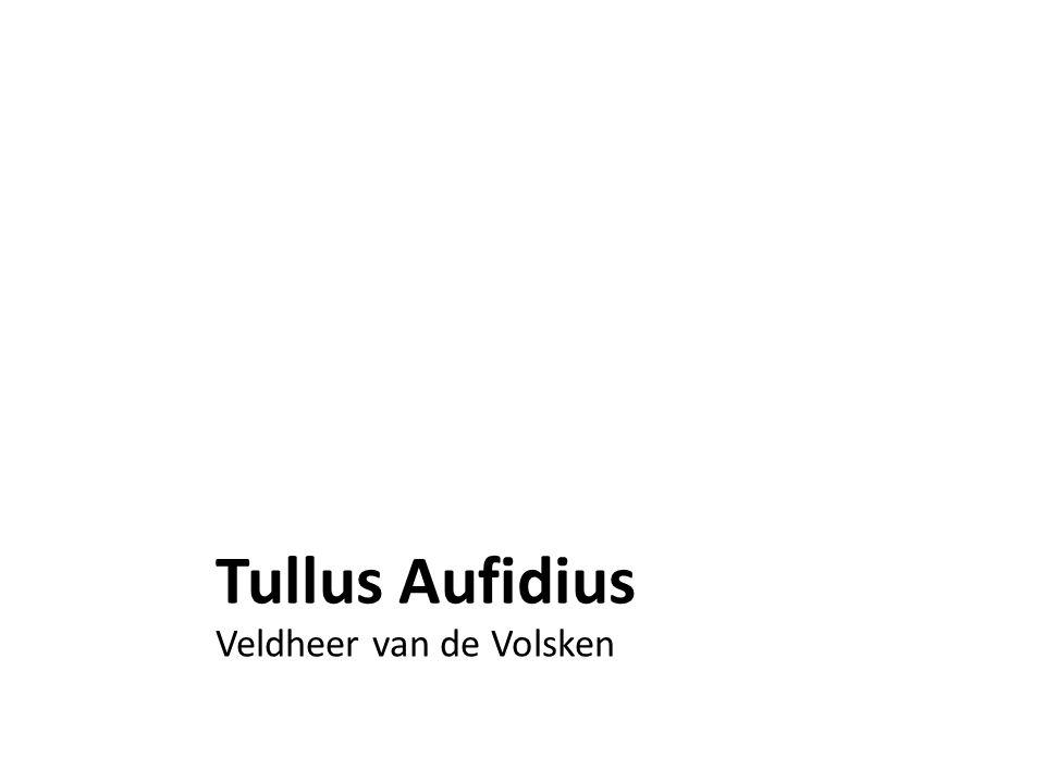 Tullus Aufidius Veldheer van de Volsken