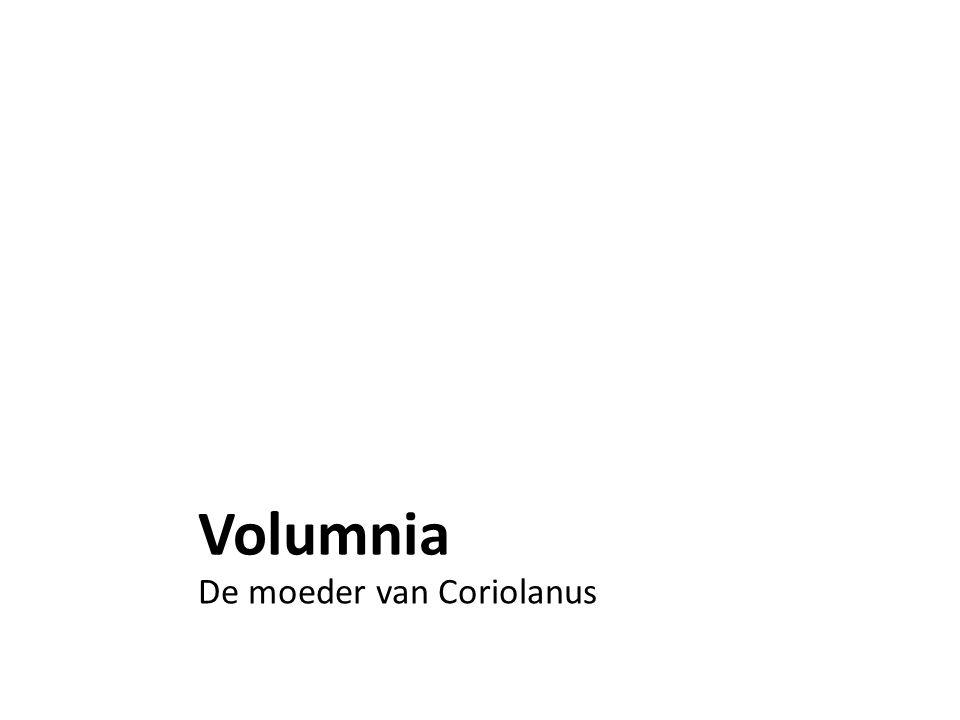 Volumnia De moeder van Coriolanus