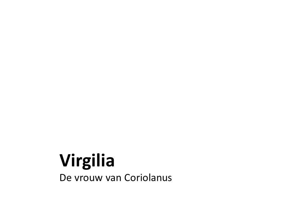 Virgilia De vrouw van Coriolanus
