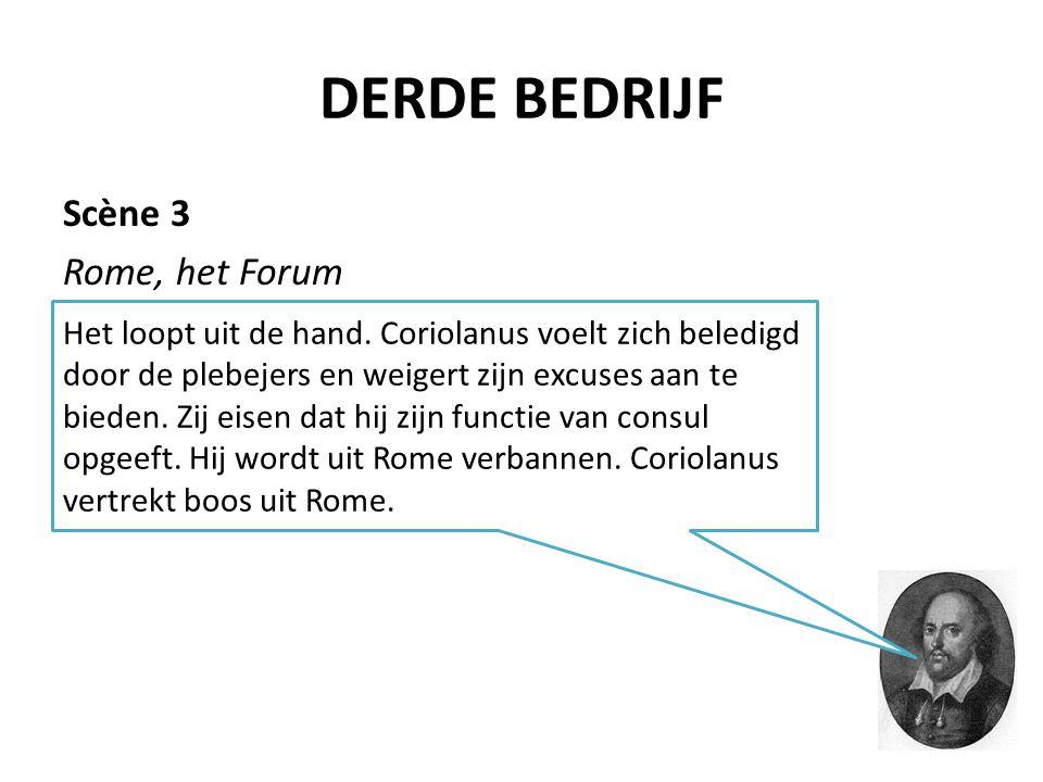 DERDE BEDRIJF Scène 3 Rome, het Forum Het loopt uit de hand. Coriolanus voelt zich beledigd door de plebejers en weigert zijn excuses aan te bieden. Z