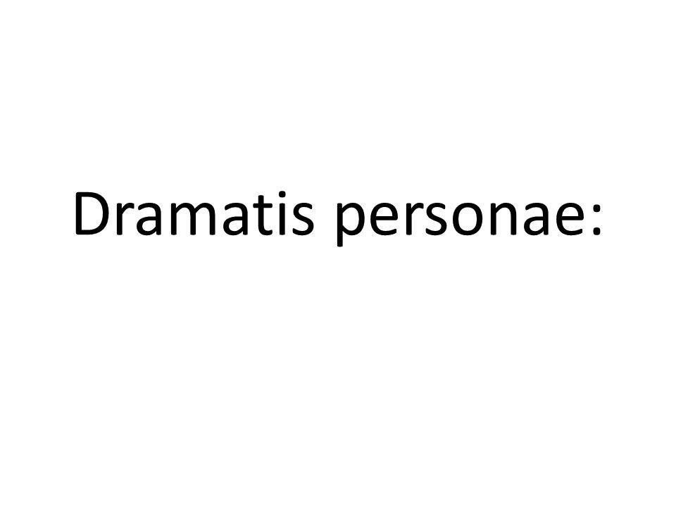Dramatis personae: