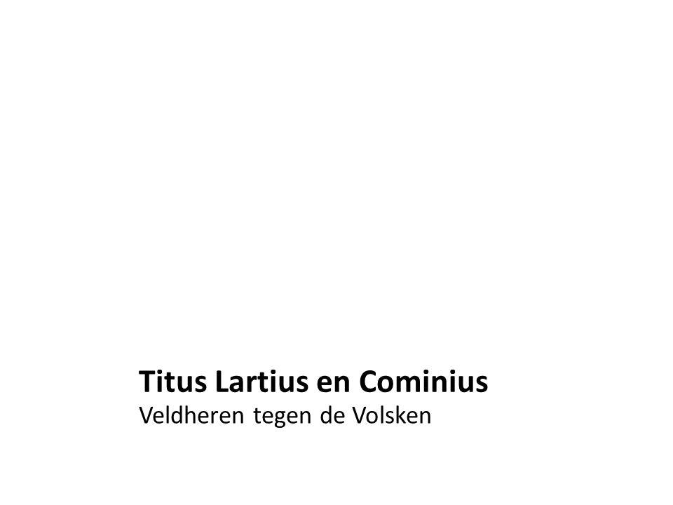 Titus Lartius en Cominius Veldheren tegen de Volsken