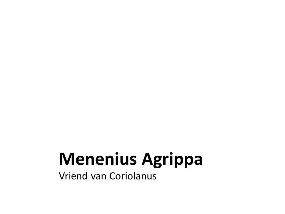 Menenius Agrippa Vriend van Coriolanus