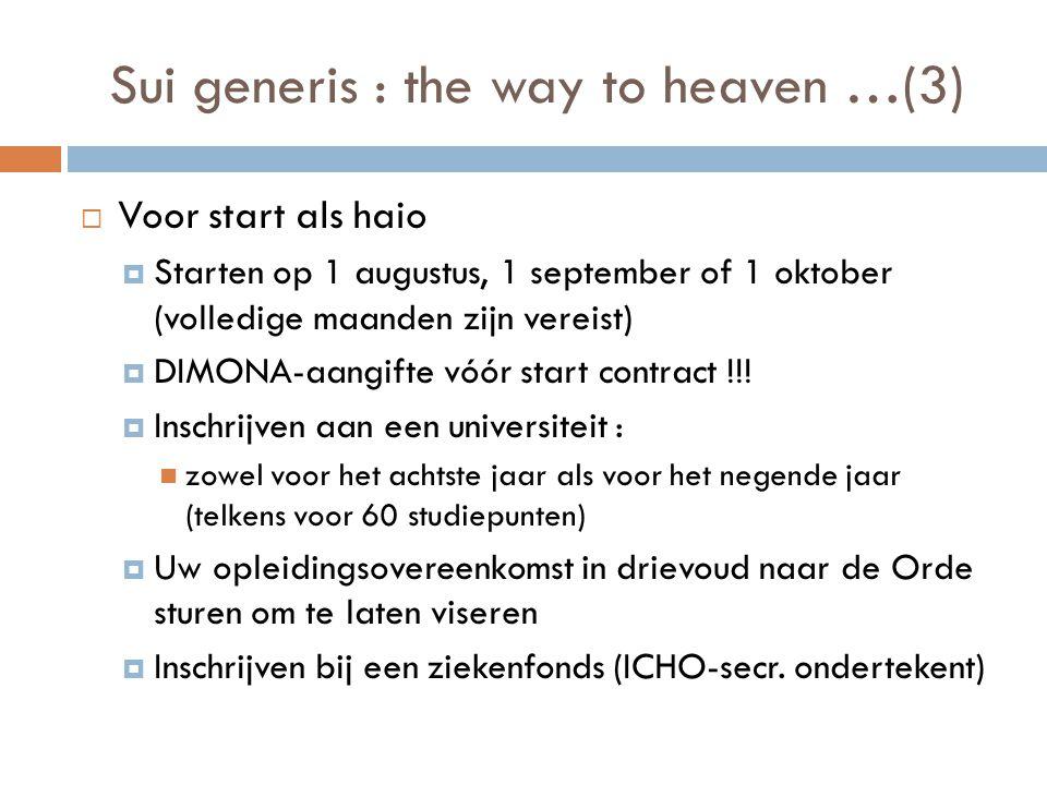 Sui generis : the way to heaven …(3)  Voor start als haio  Starten op 1 augustus, 1 september of 1 oktober (volledige maanden zijn vereist)  DIMONA