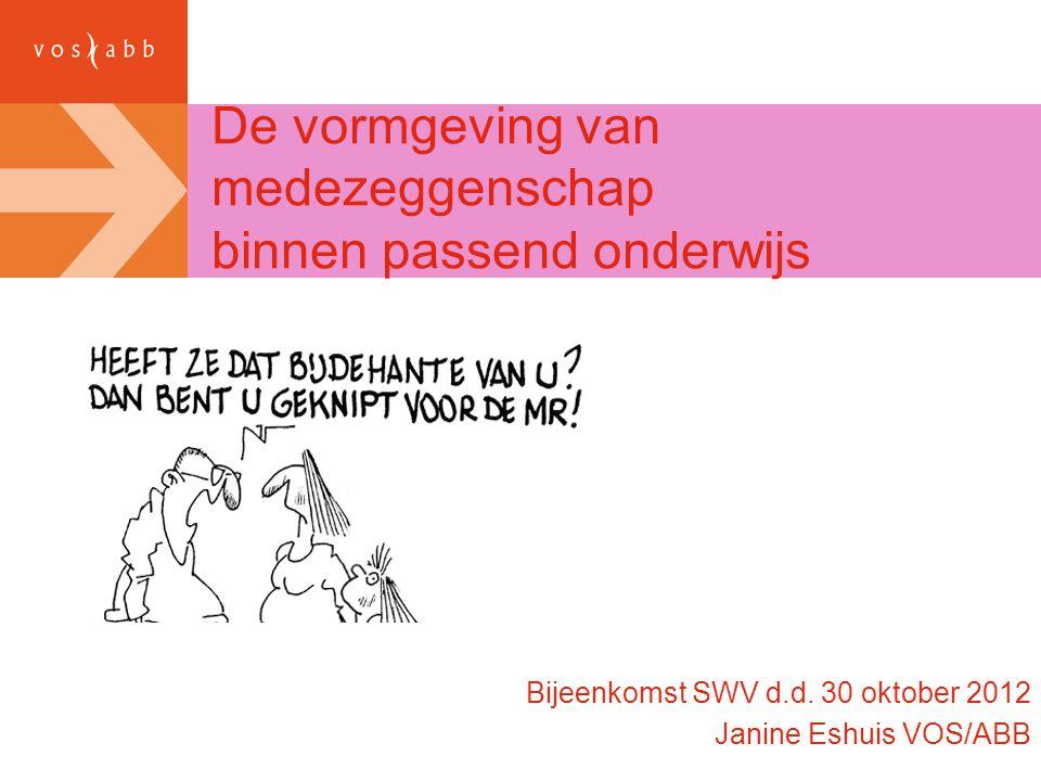 De vormgeving van medezeggenschap binnen passend onderwijs Bijeenkomst SWV d.d.
