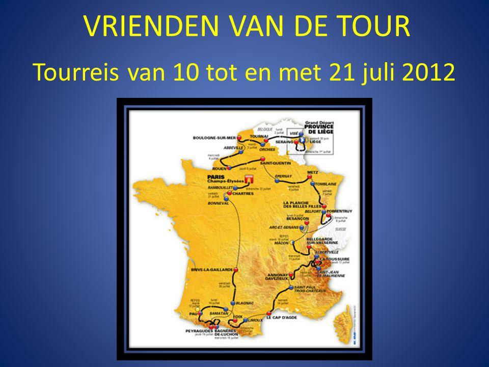 VRIENDEN VAN DE TOUR Tourreis van 10 tot en met 21 juli 2012