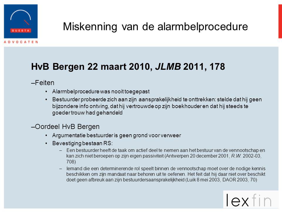 Miskenning van de alarmbelprocedure HvB Bergen 22 maart 2010, JLMB 2011, 178 –Feiten •Alarmbelprocedure was nooit toegepast •Bestuurder probeerde zich