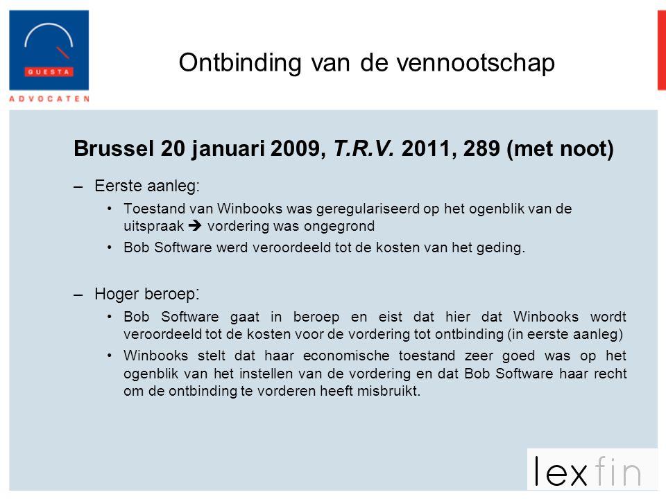 Ontbinding van de vennootschap Brussel 20 januari 2009, T.R.V. 2011, 289 (met noot) –Eerste aanleg: •Toestand van Winbooks was geregulariseerd op het