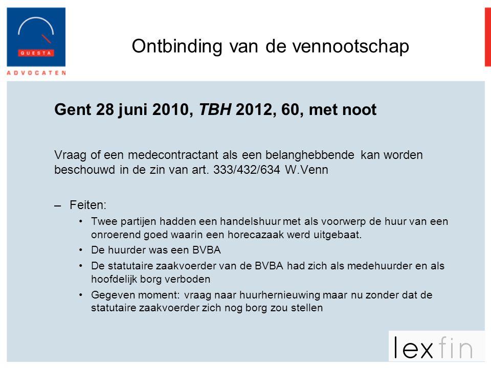 Ontbinding van de vennootschap Gent 28 juni 2010, TBH 2012, 60, met noot Vraag of een medecontractant als een belanghebbende kan worden beschouwd in d