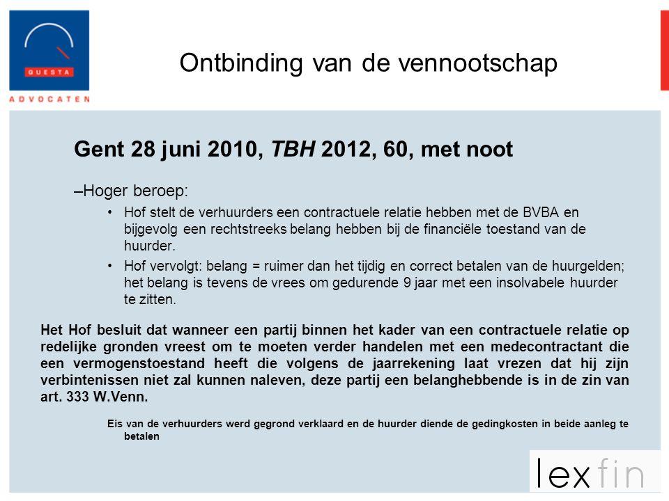 Ontbinding van de vennootschap Gent 28 juni 2010, TBH 2012, 60, met noot –Hoger beroep: •Hof stelt de verhuurders een contractuele relatie hebben met
