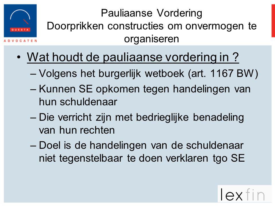 Pauliaanse Vordering Doorprikken constructies om onvermogen te organiseren •Wat houdt de pauliaanse vordering in ? –Volgens het burgerlijk wetboek (ar