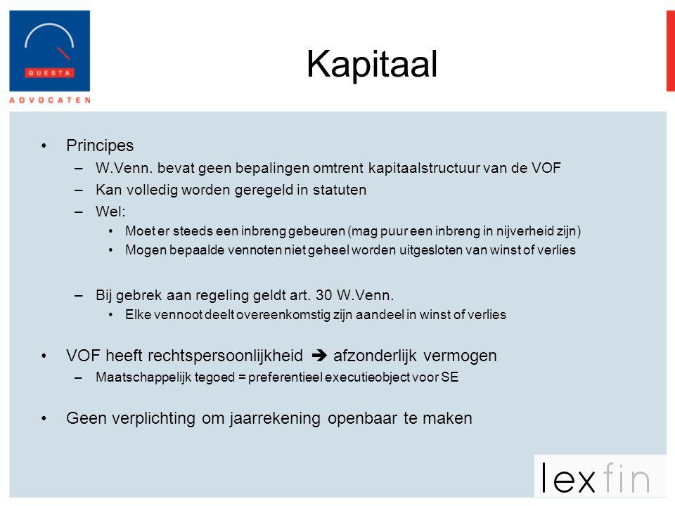 Kapitaal •Principes –W.Venn. bevat geen bepalingen omtrent kapitaalstructuur van de VOF –Kan volledig worden geregeld in statuten –Wel: •Moet er steed