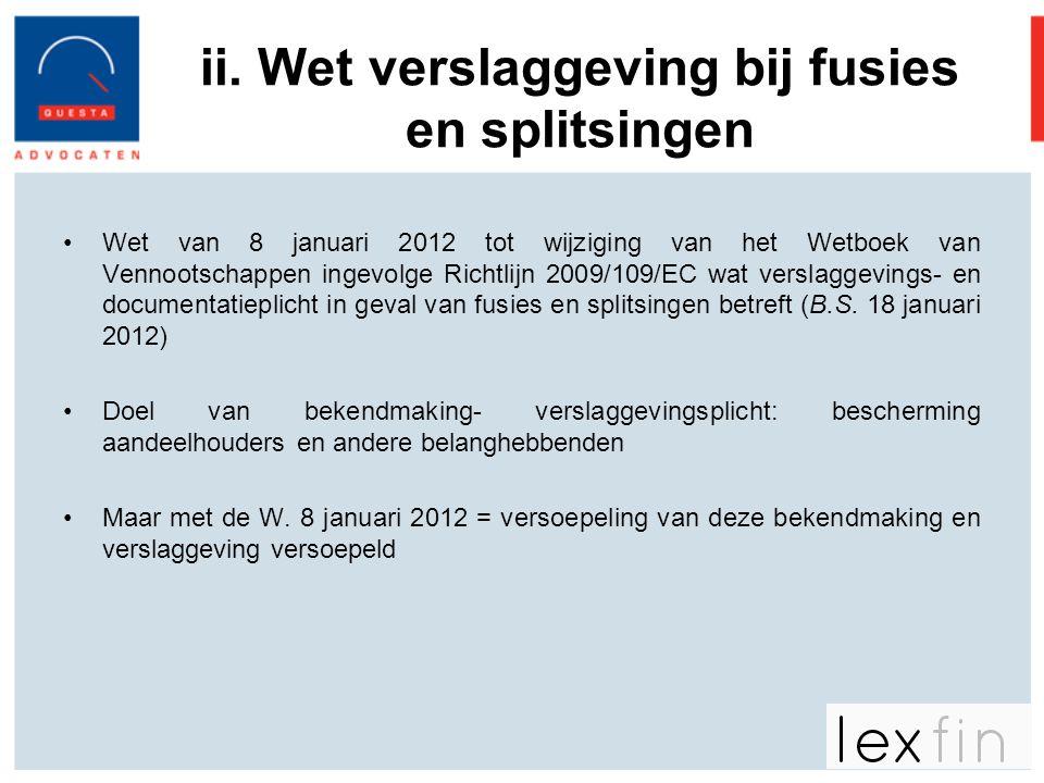 •Wet van 8 januari 2012 tot wijziging van het Wetboek van Vennootschappen ingevolge Richtlijn 2009/109/EC wat verslaggevings- en documentatieplicht in