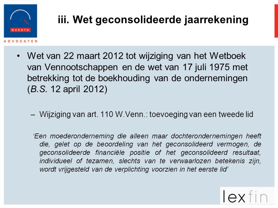 •Wet van 22 maart 2012 tot wijziging van het Wetboek van Vennootschappen en de wet van 17 juli 1975 met betrekking tot de boekhouding van de ondernemi